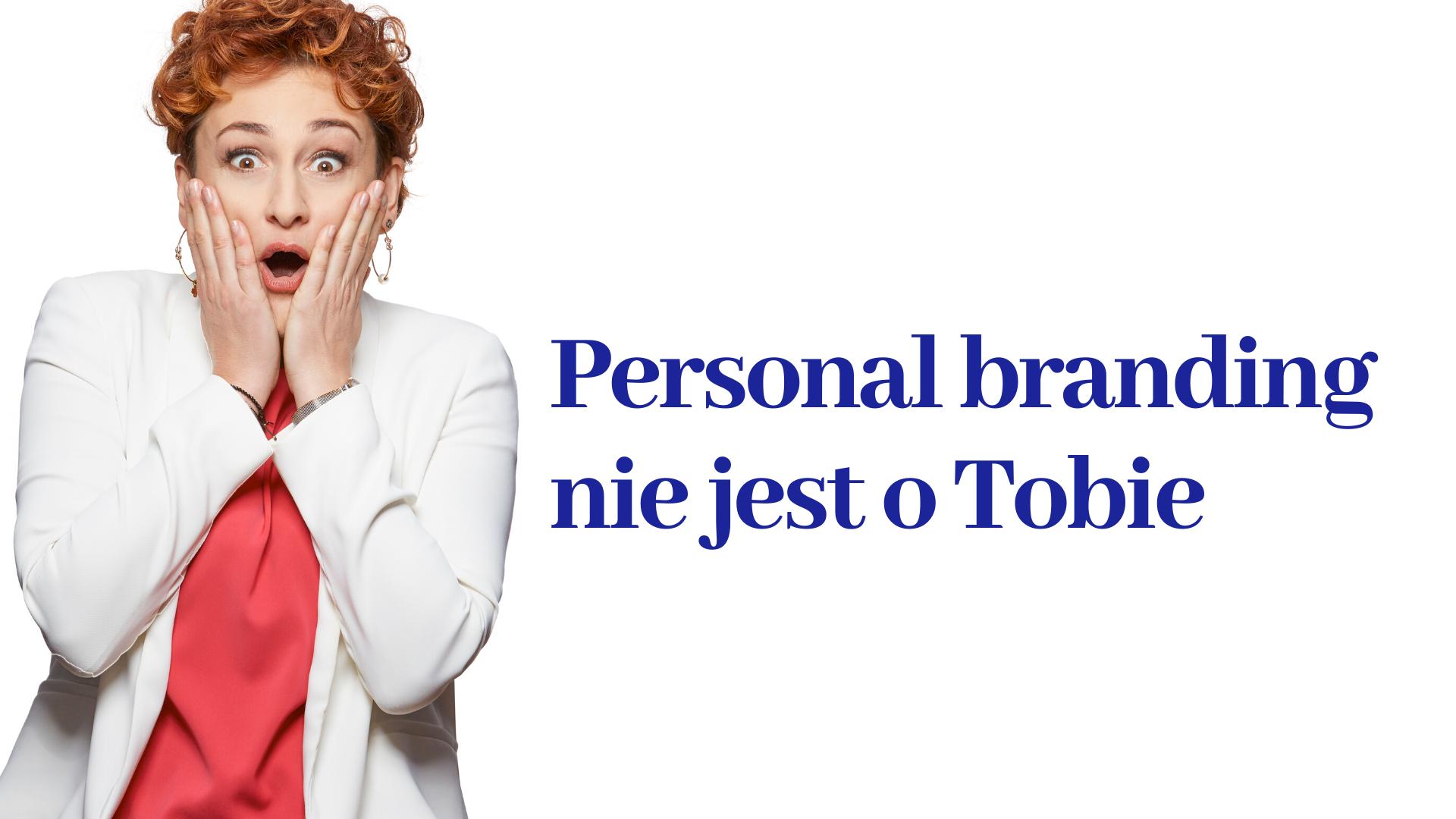 Personal branding nie jest o Tobie Paulina Mazur
