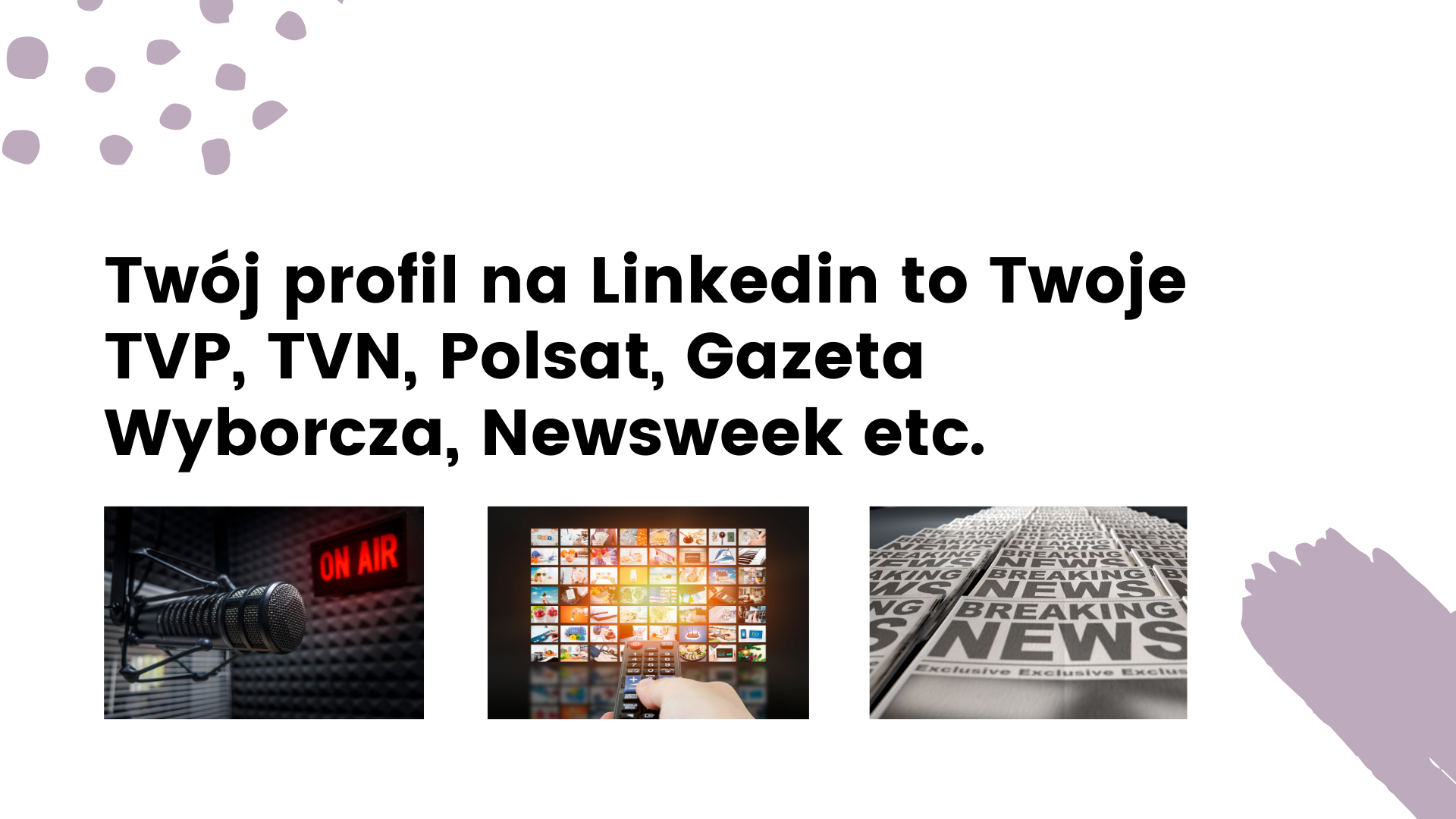 Twój profil na LInkedin to Twoje media
