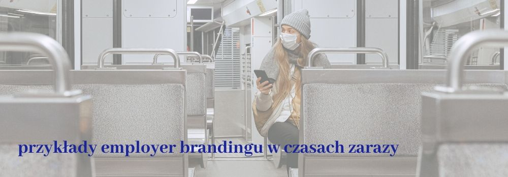 przykłady employer brandingu w czasach zarazy