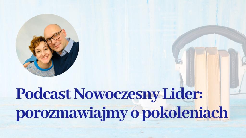 Paulina Mazur i Sebastian Drzewiecki podcast o pokoleniach