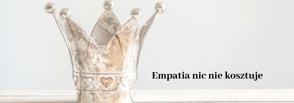 Empatia nic nie kosztuje