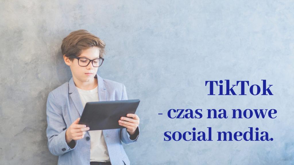 TikTok czas na nowe social media