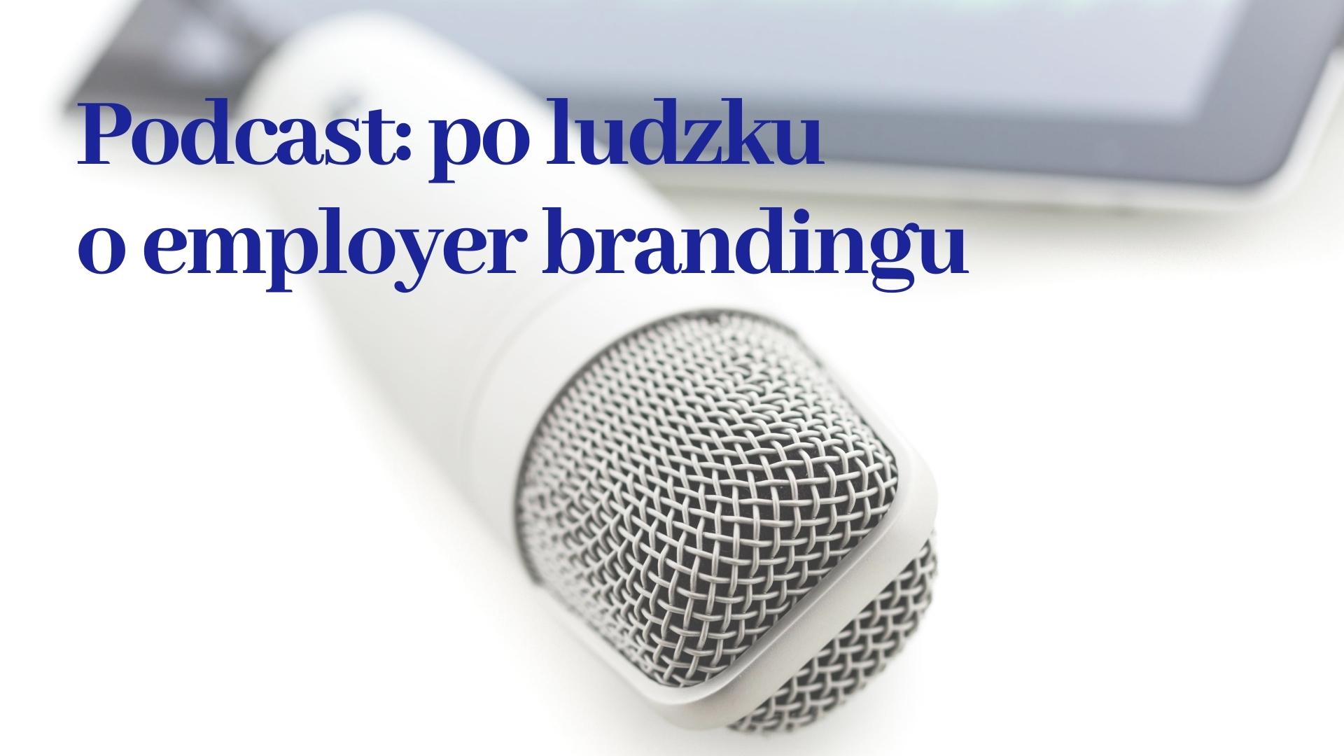 podcast po ludzku o employer brandingu nagranie