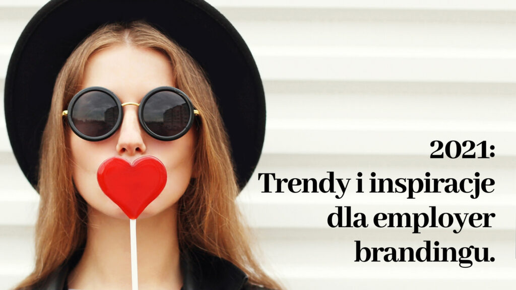 Trendy i inspirację 2021 employer branding